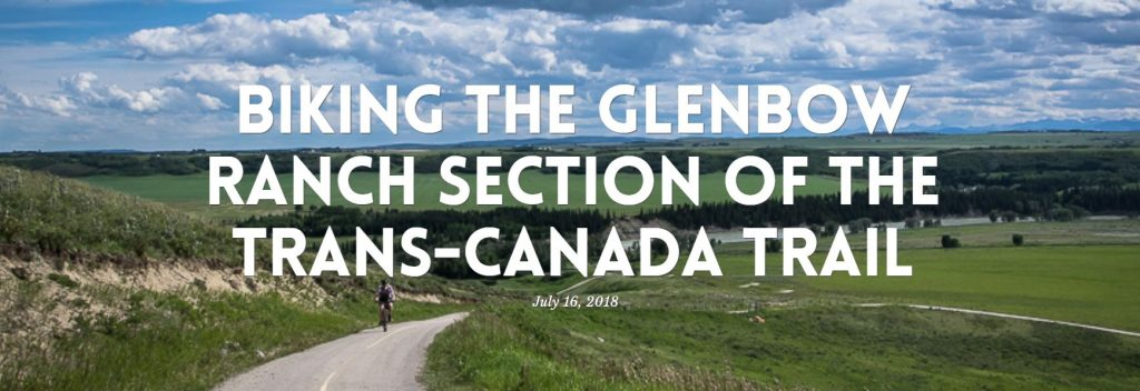 Hike Bike Travel: Biking the Glenbow Ranch section of the Trans-Canada Trail